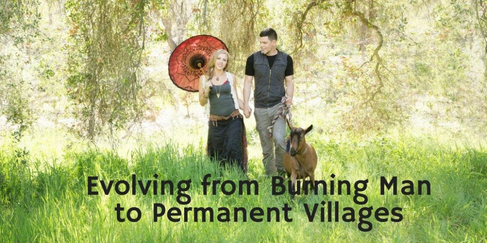 Evolving from Burning Man to Permanent Villages